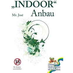 "INDOOR Anbau ""Mr. José"""