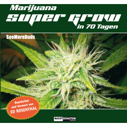 Marijuana Super Grow in 70 Tagen